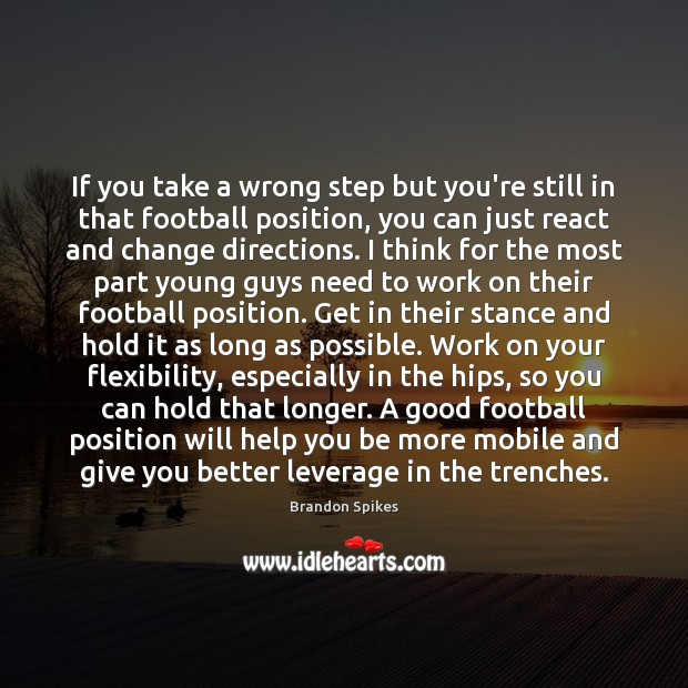 Image, If you take a wrong step but you're still in that football
