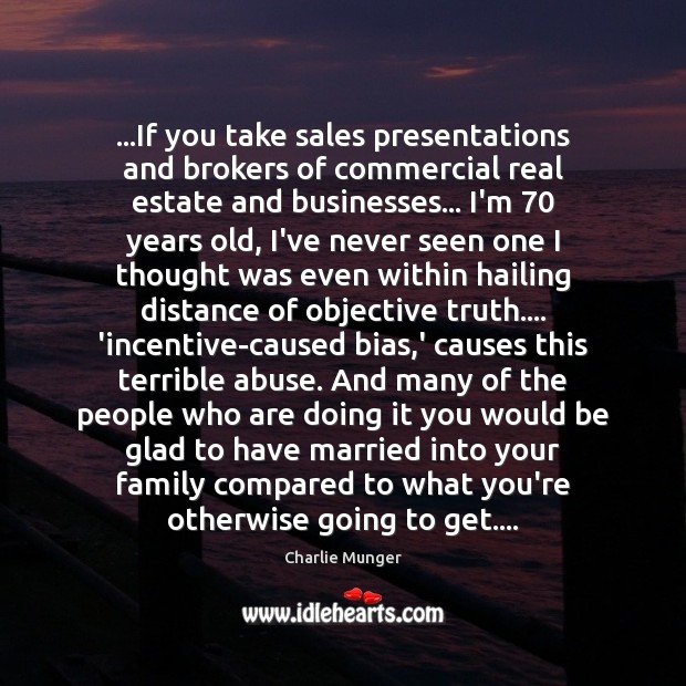 …If you take sales presentations and brokers of commercial real estate and Real Estate Quotes Image