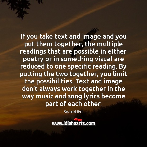 If you take text and image and you put them together, the Image