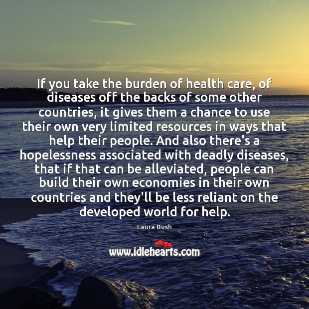 Image, If you take the burden of health care, of diseases off the