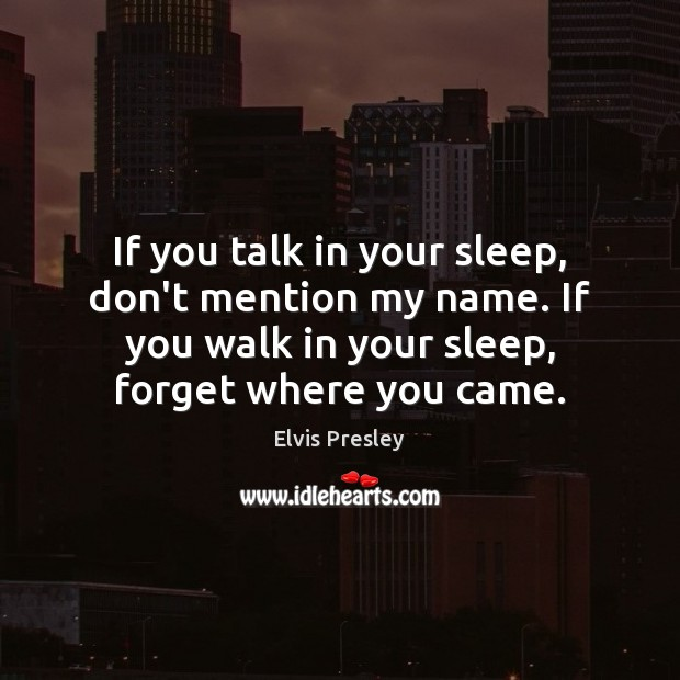 Image, If you talk in your sleep, don't mention my name. If you