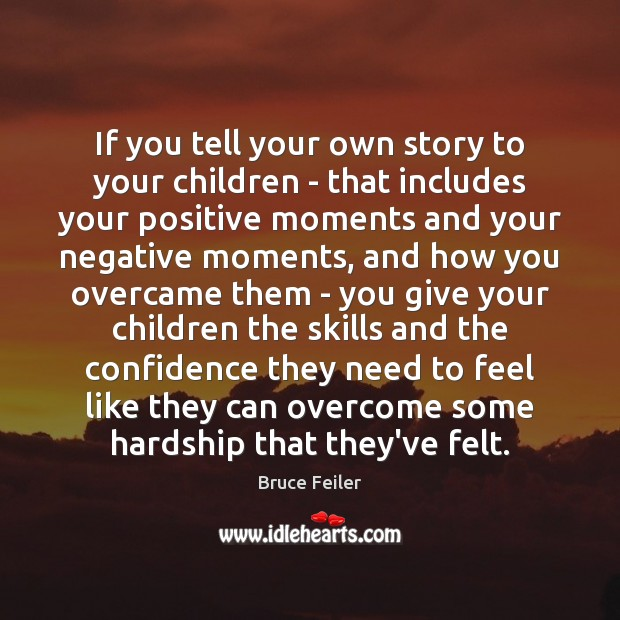 If you tell your own story to your children – that includes Image