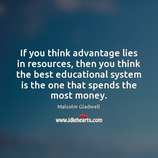 Image, If you think advantage lies in resources, then you think the best