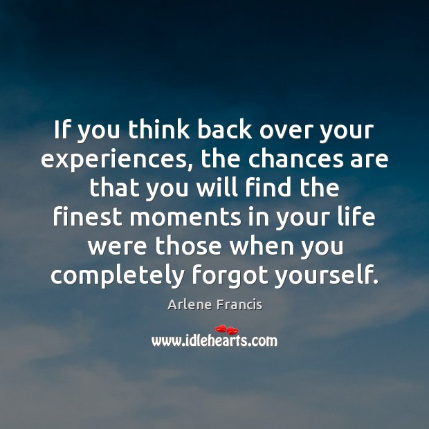 Image, If you think back over your experiences, the chances are that you