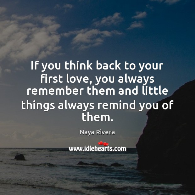 Image, If you think back to your first love, you always remember them