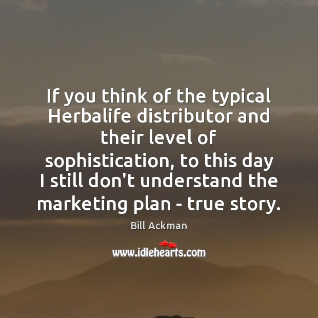 If you think of the typical Herbalife distributor and their level of Image
