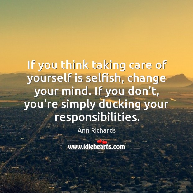 Image, If you think taking care of yourself is selfish, change your mind.