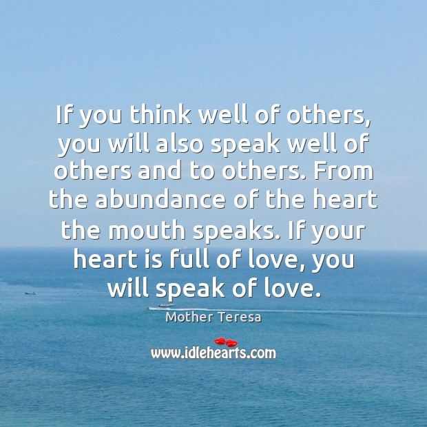 If you think well of others, you will also speak well of Image