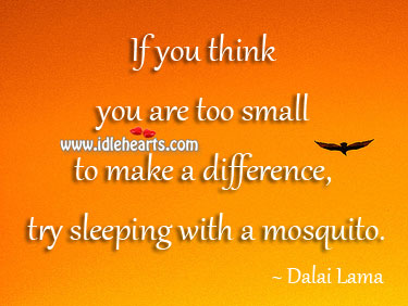 If You Think You Are Too Small…