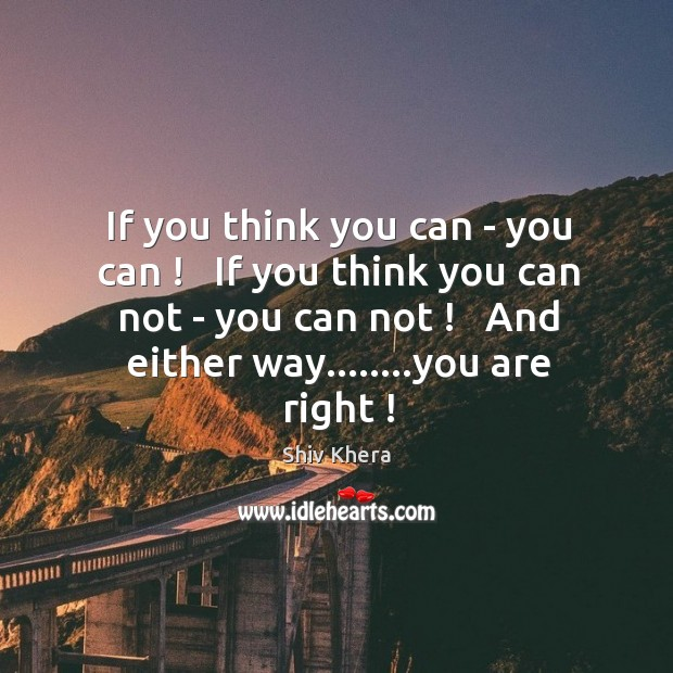 If you think you can – you can !   If you think you Image