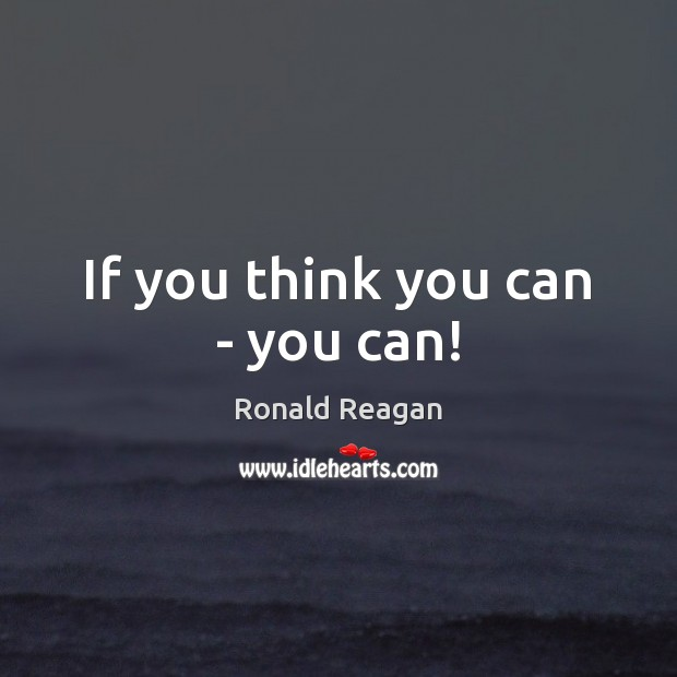 If you think you can – you can! Image