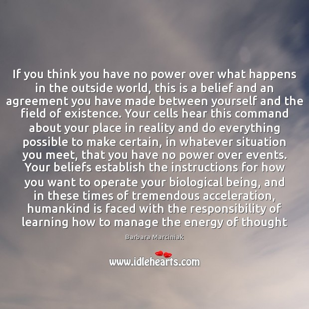 If you think you have no power over what happens in the Reality Quotes Image