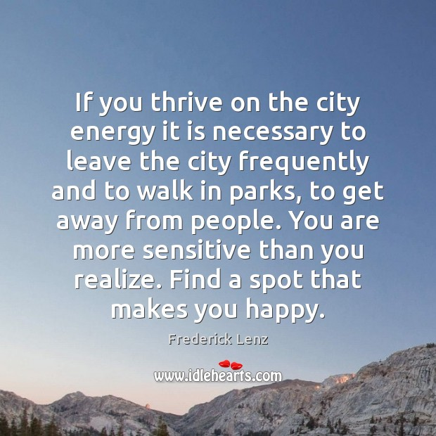 If you thrive on the city energy it is necessary to leave Image