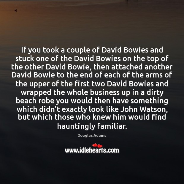 If you took a couple of David Bowies and stuck one of Image
