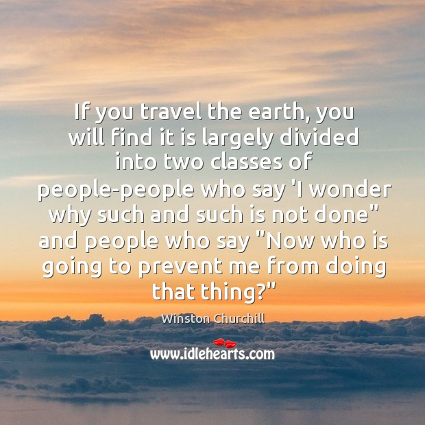 Image, If you travel the earth, you will find it is largely divided