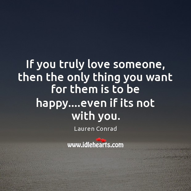 Image, If you truly love someone, then the only thing you want for