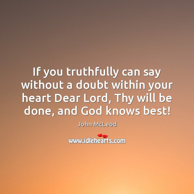 If you truthfully can say without a doubt within your heart Dear Image