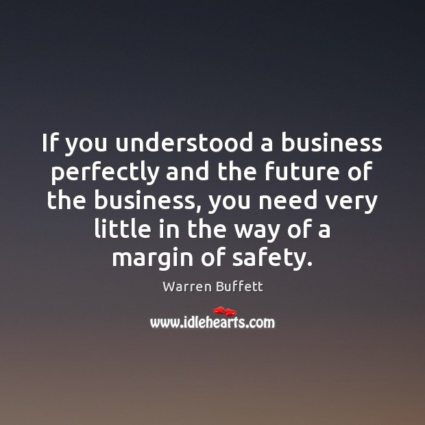 If you understood a business perfectly and the future of the business, Image