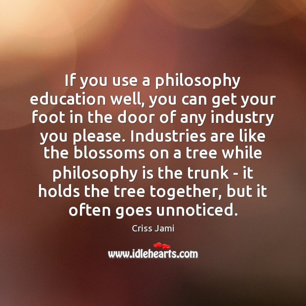 If you use a philosophy education well, you can get your foot Image