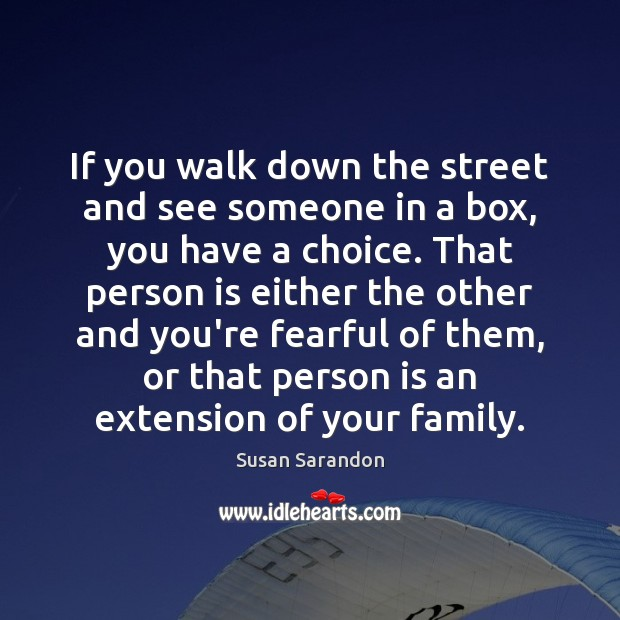 Image, If you walk down the street and see someone in a box,
