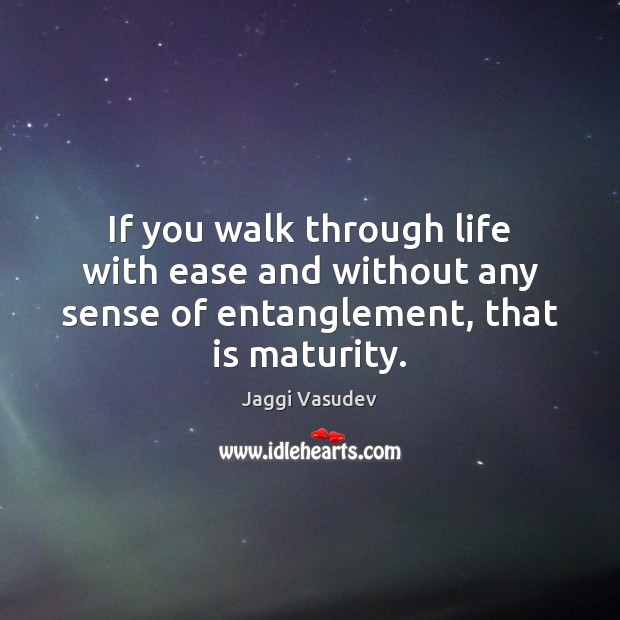 If you walk through life with ease and without any sense of Image