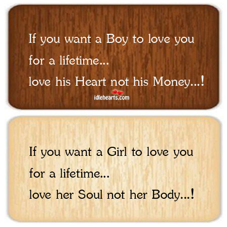 If You Want A Boy Or Girl To Love You For A Lifetime