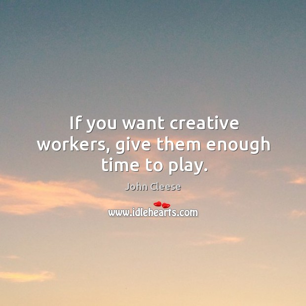 If you want creative workers, give them enough time to play. Image