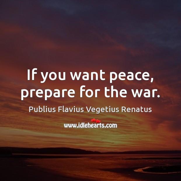 if you want peace prepare for war essay Şirket özgeçmişi yetenekleri̇mi̇z tasarim üreti̇m mühendi̇sli̇k.
