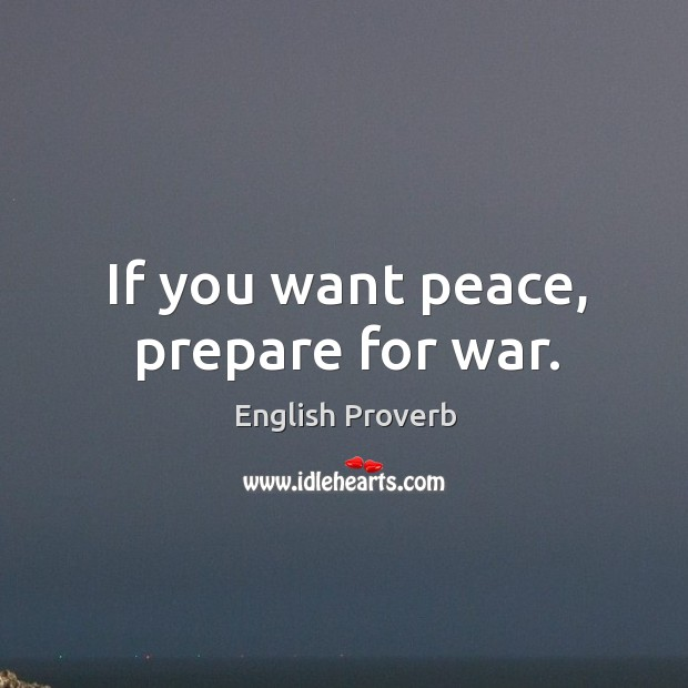 If you want peace, prepare for war. English Proverbs Image
