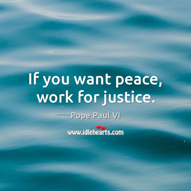 Image, If you want peace, work for justice.