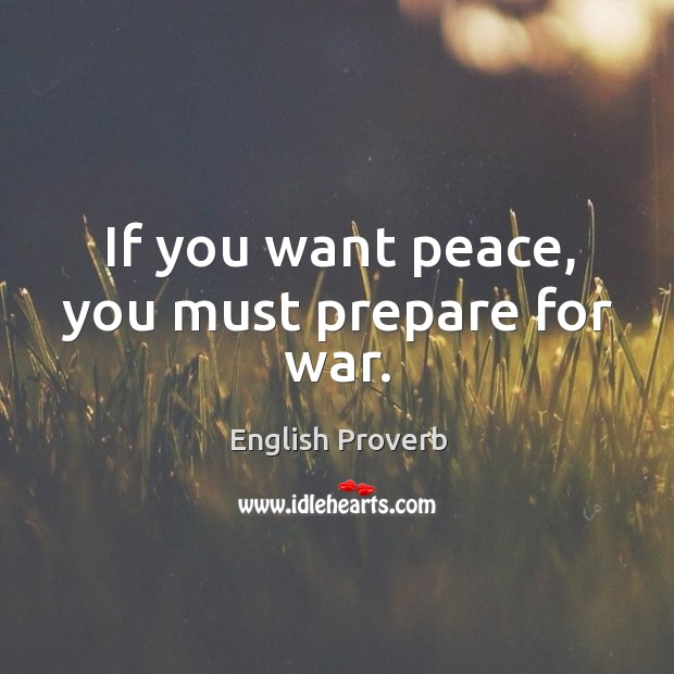 If you want peace, you must prepare for war. English Proverbs Image