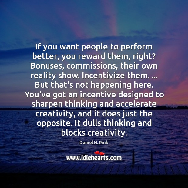 If you want people to perform better, you reward them, right? Bonuses, Image