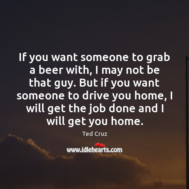 If you want someone to grab a beer with, I may not Image
