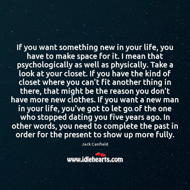 If you want something new in your life, you have to make Jack Canfield Picture Quote