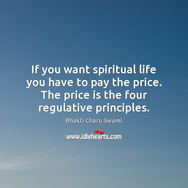Image, If you want spiritual life you have to pay the price. The