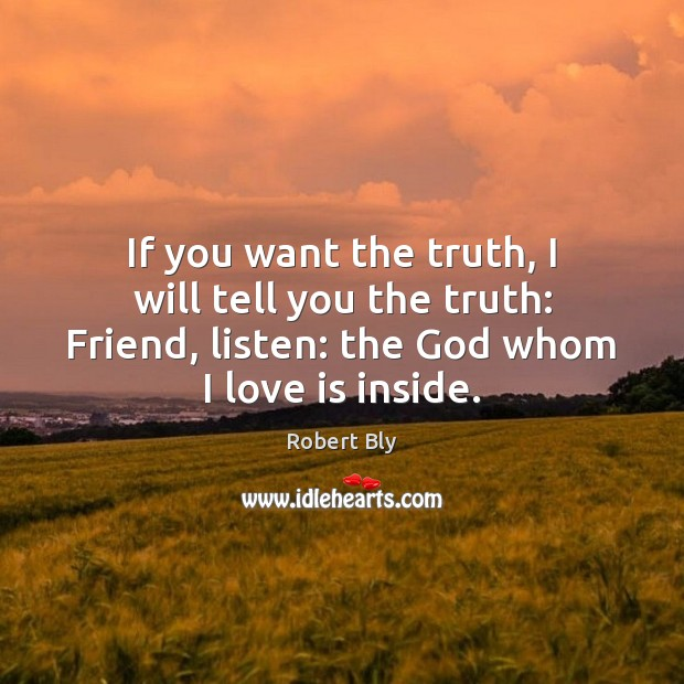 If you want the truth, I will tell you the truth: Friend, Image