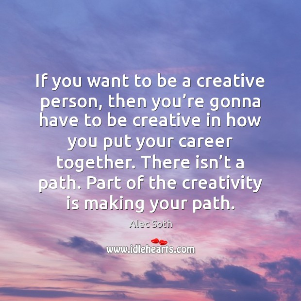 If you want to be a creative person, then you're gonna Image