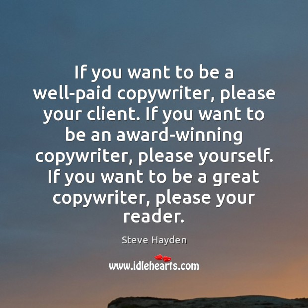 Image, If you want to be a well-paid copywriter, please your client. If