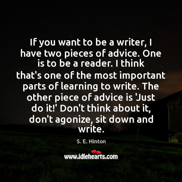 If you want to be a writer, I have two pieces of Image