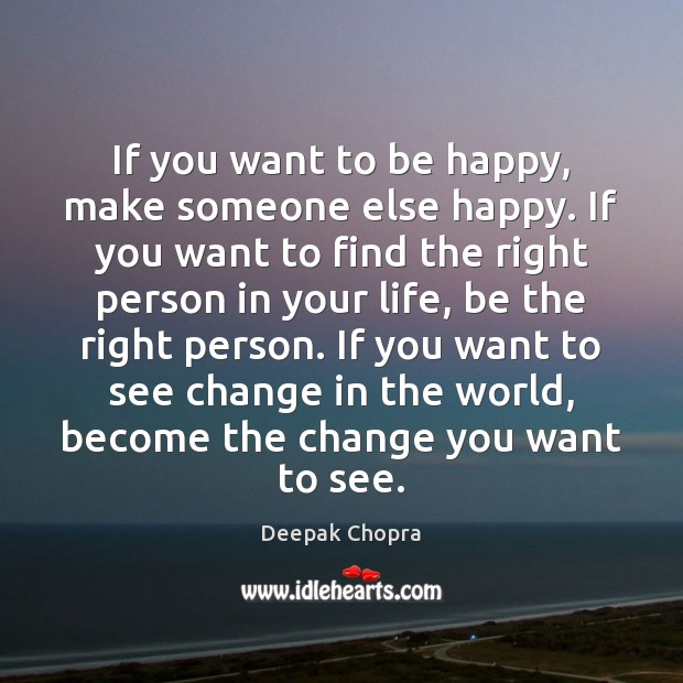 Image, If you want to be happy, make someone else happy. If you