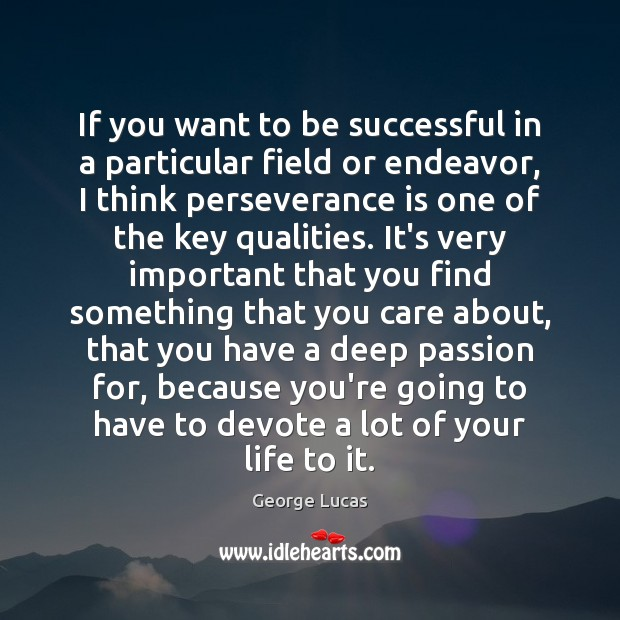 If you want to be successful in a particular field or endeavor, Perseverance Quotes Image