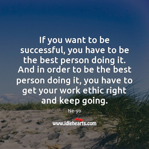 Image, If you want to be successful, you have to be the best