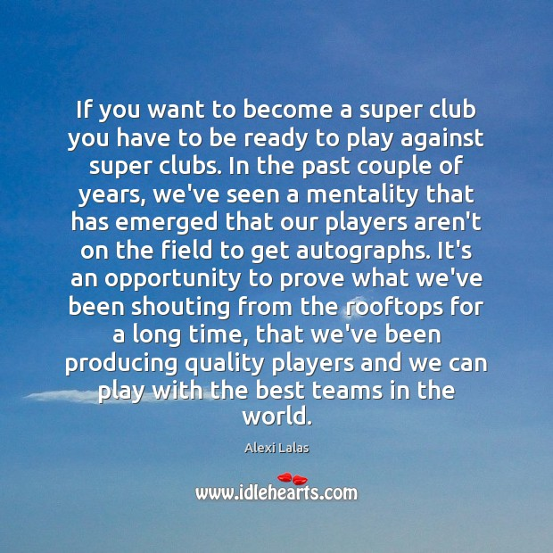 Image, If you want to become a super club you have to be