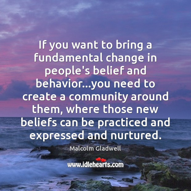 Image, If you want to bring a fundamental change in people's belief and