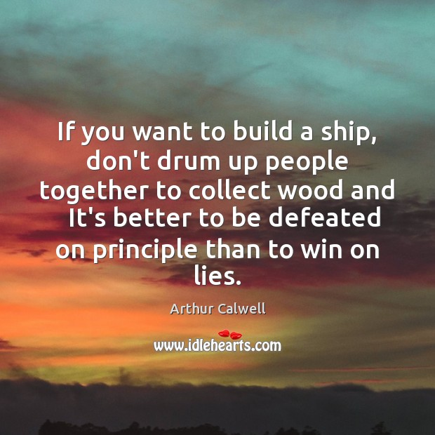 Image, If you want to build a ship, don't drum up people together