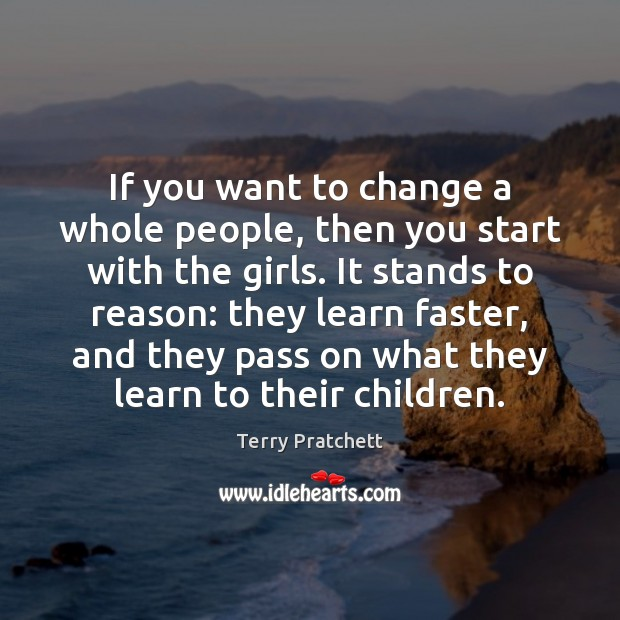 If you want to change a whole people, then you start with Image