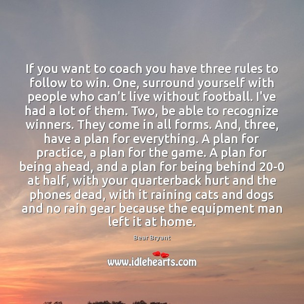 Image, If you want to coach you have three rules to follow to