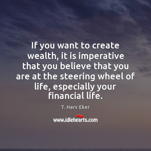 If you want to create wealth, it is imperative that you believe Image