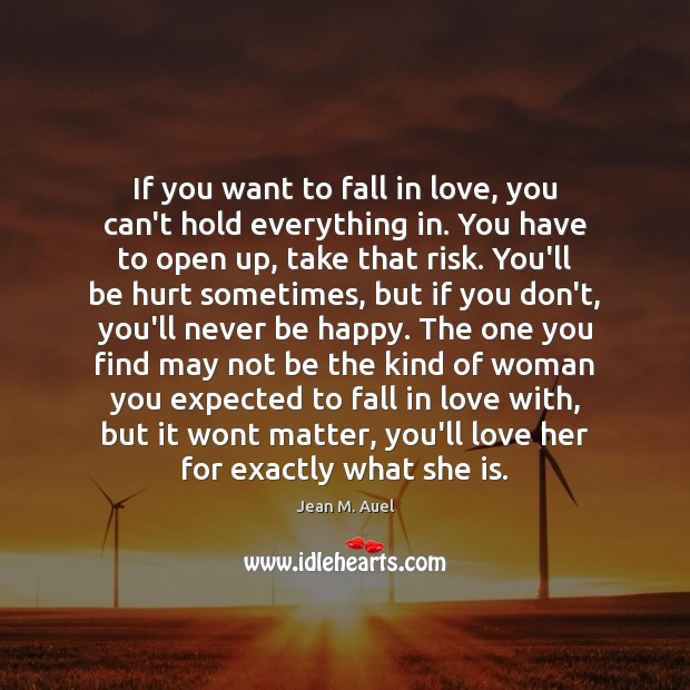 If you want to fall in love, you can't hold everything in. Image