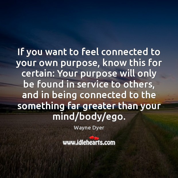 If you want to feel connected to your own purpose, know this Image
